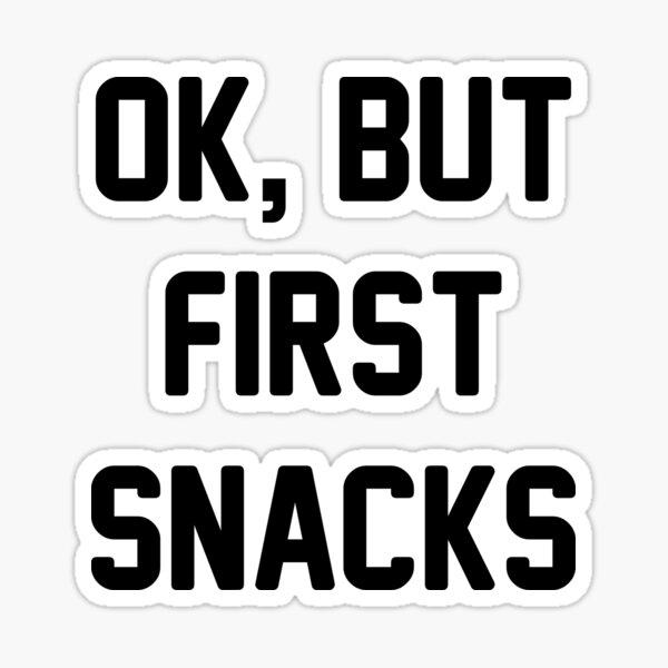 First, Snacks Sticker