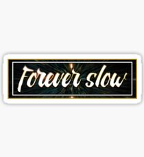 Forever Slow Sticker