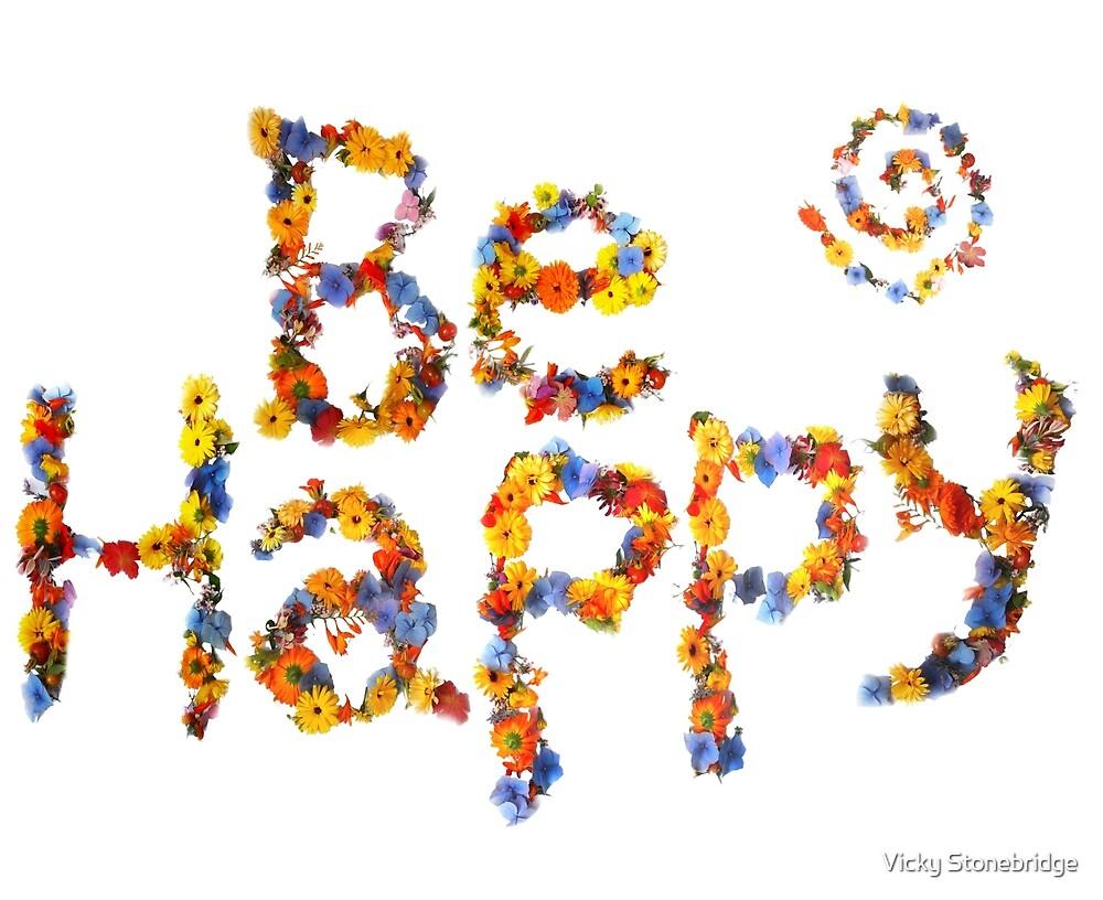 Flower Power- Be Happy by Vicky Stonebridge
