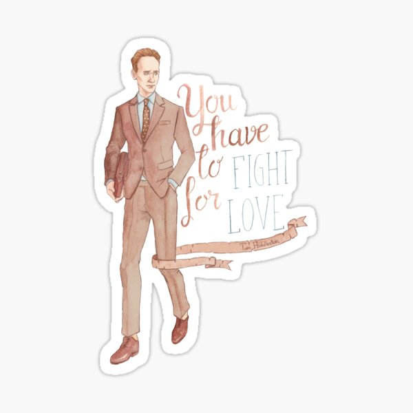 You have to fight for love Sticker