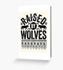 Raised By Wolves {Black + White} Greeting Card