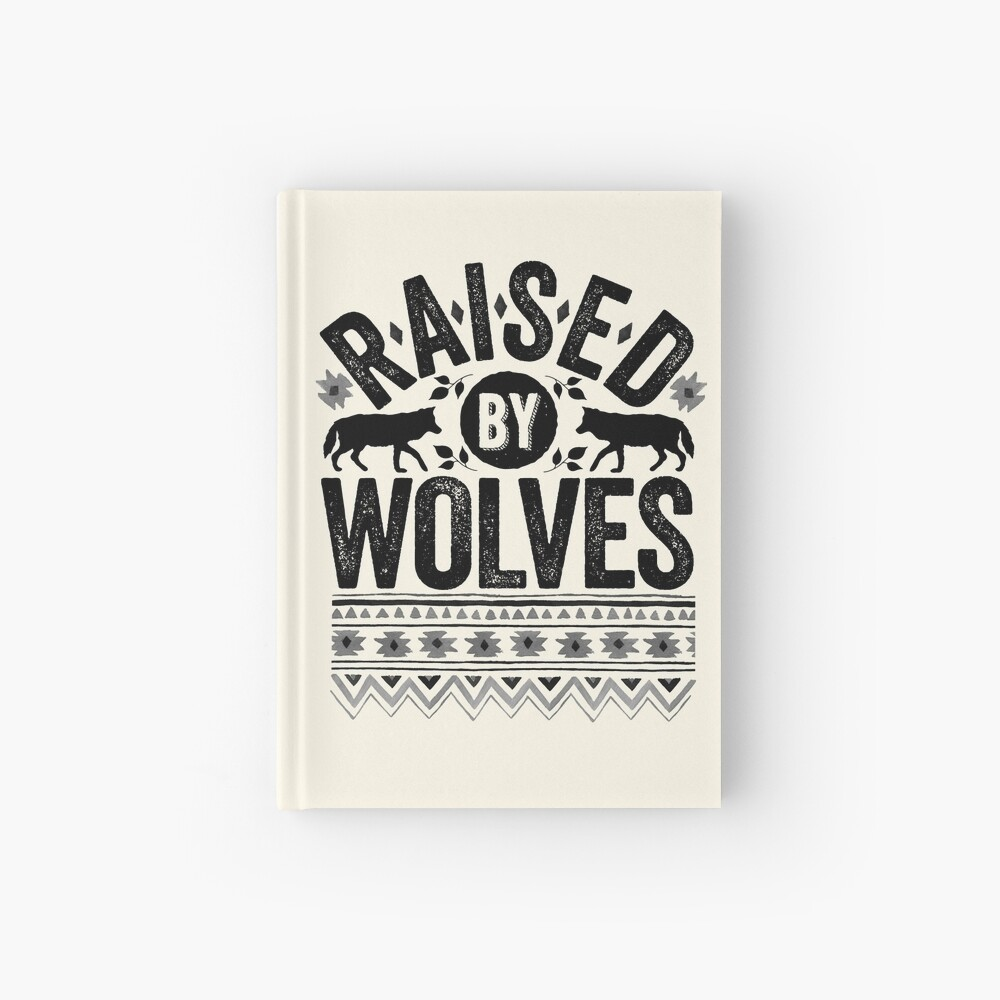Raised By Wolves {Black + White} Hardcover Journal