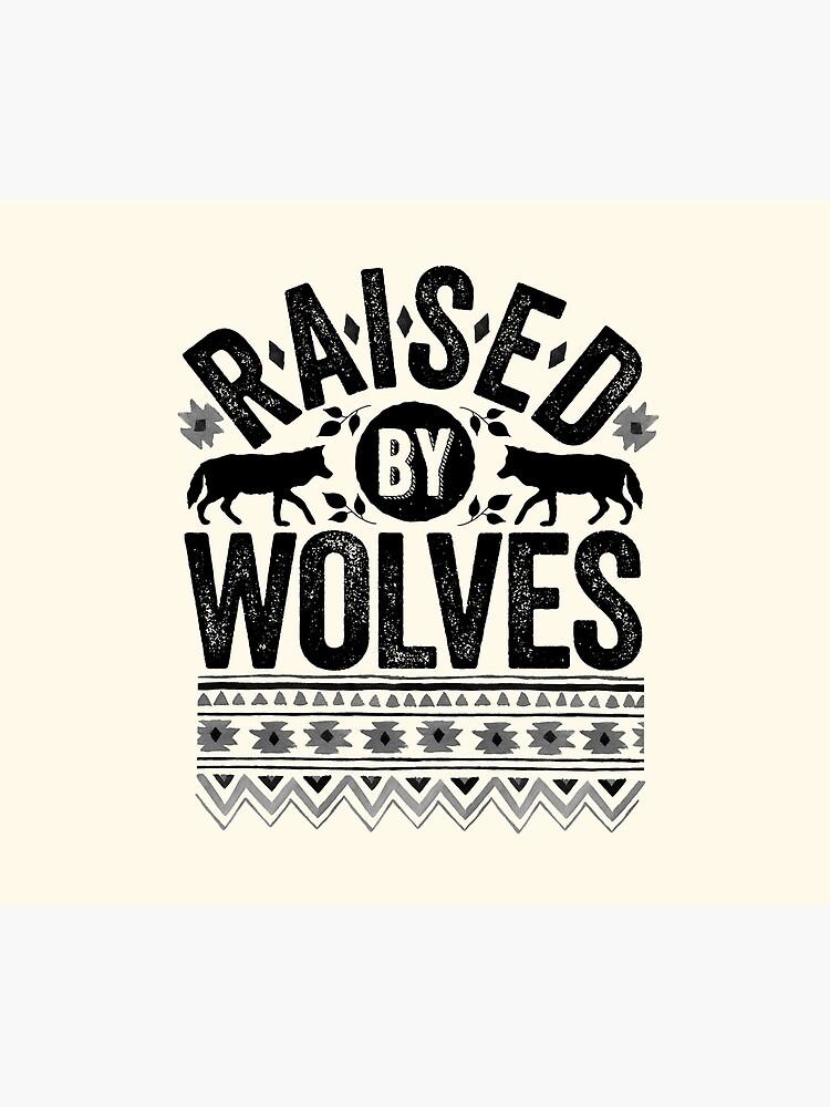 Raised By Wolves {Black + White} by wolfandbird