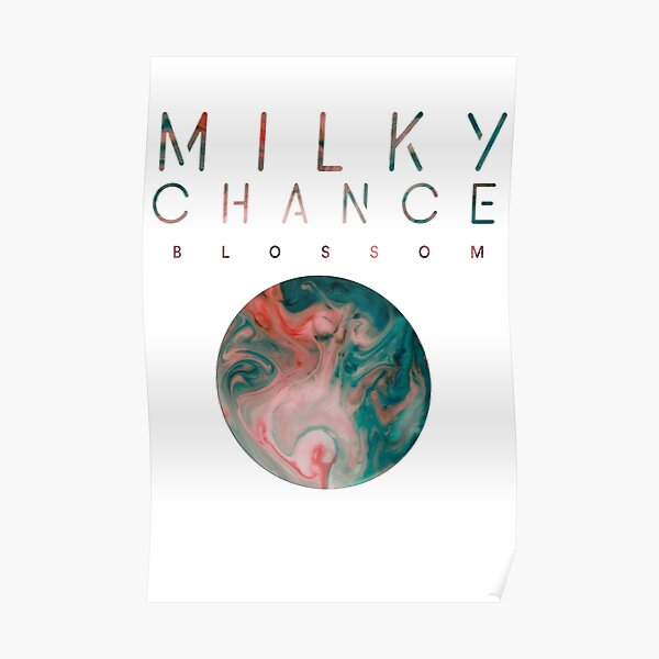 Milky Chance Blossom Poster