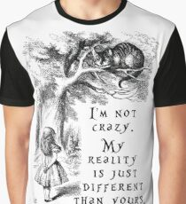 I'm not crazy Graphic T-Shirt