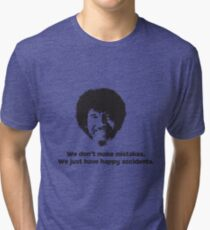 Bob Ross Quote Tri-blend T-Shirt