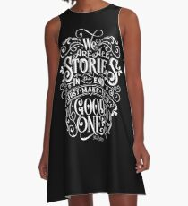 We Are All Stories In The End. A-Line Dress