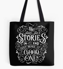 We Are All Stories In The End. Tote Bag