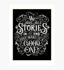 Wir sind alle Geschichten am Ende. Kunstdruck