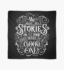 We Are All Stories In The End. Scarf