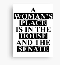 A Woman's Place... Canvas Print