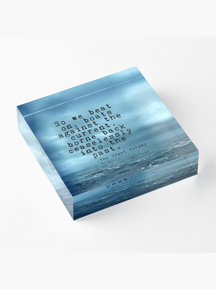 Alternate view of So we beat on - Gatsby quote on the dark ocean Acrylic Block