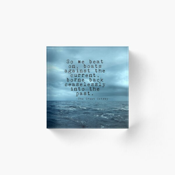 So we beat on - Gatsby quote on the dark ocean Acrylic Block