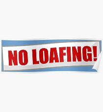 No Loafing! Poster