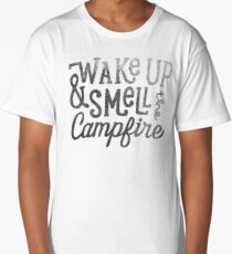 wake up & smell the campfire Long T-Shirt