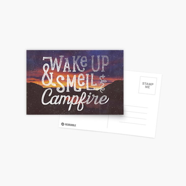 wake up and smell the campfire Postcard