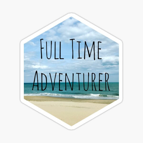 Full Time Adventurer Sticker