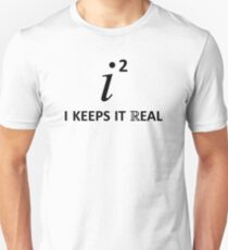 I Keeps It Real T-Shirt