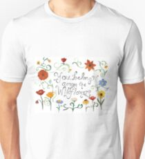 You Belong Among the Wildflowers Unisex T-Shirt