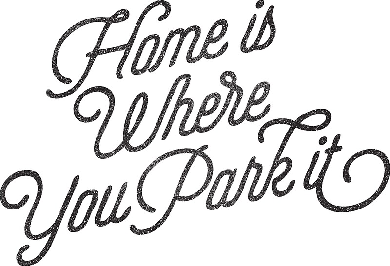 HOME IS WHERE YOU PARK IT By Cabinsupplyco