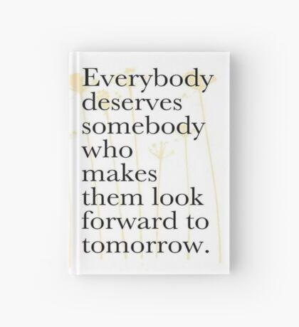 Everybody deserves somebody... Hardcover Journal