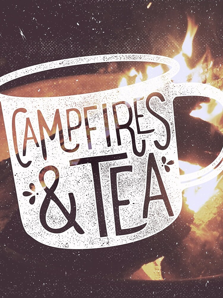 CAMPFIRES and TEA by cabinsupplyco
