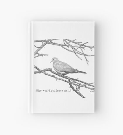 Why would you leave me...? Hardcover Journal
