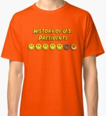 History of US presidents Classic T-Shirt