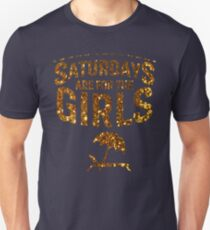 Saturdays Are For The girls Shirt Unisex T-Shirt