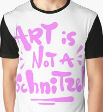 Art is not a Schnitzel (pink) Graphic T-Shirt