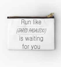 Run Like ___ Is Waiting For You Studio Pouch