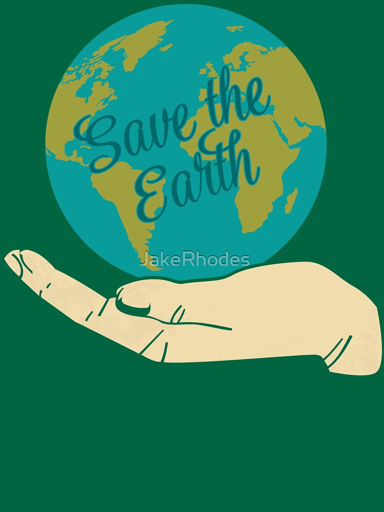 Save The Earth by JakeRhodes