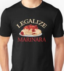 Legalize Marinara - Funny Food T - Spaghetti Sauce   Unisex T-Shirt