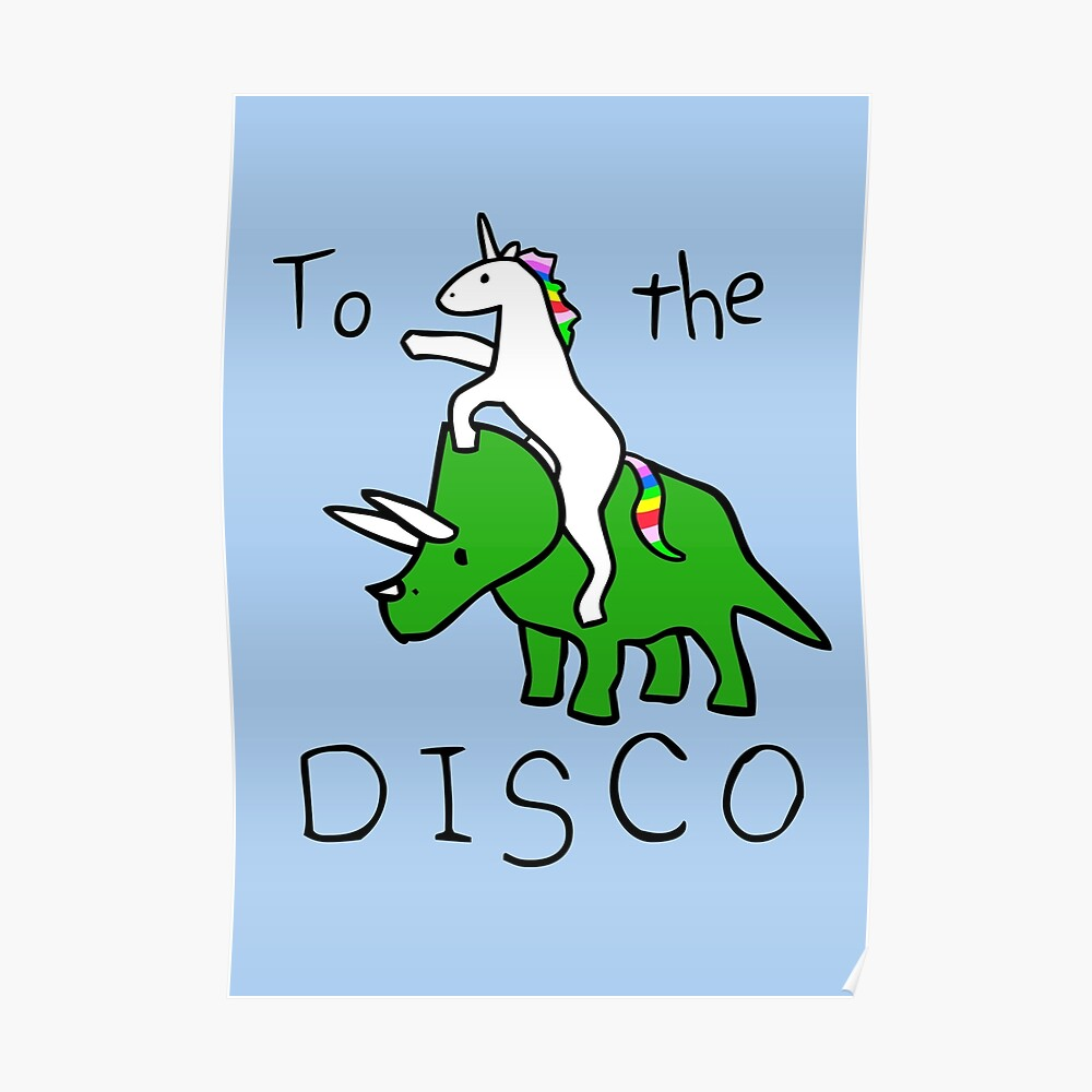 To The Disco (Unicorn Riding Triceratops) Póster