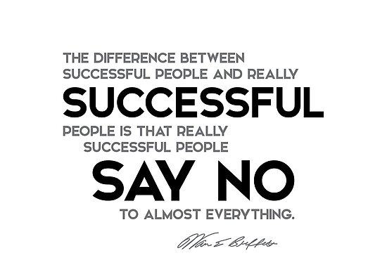 successful people say no to almost everything - warren buffett by razvandrc