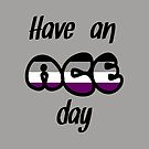 Have an ace day by Asrais