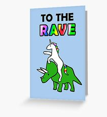 To The Rave! (Unicorn Riding Triceratops) Greeting Card