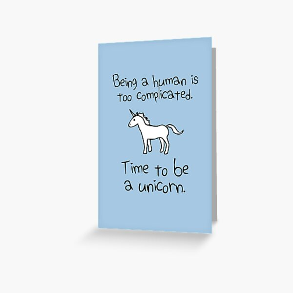 Time To Be A Unicorn Greeting Card