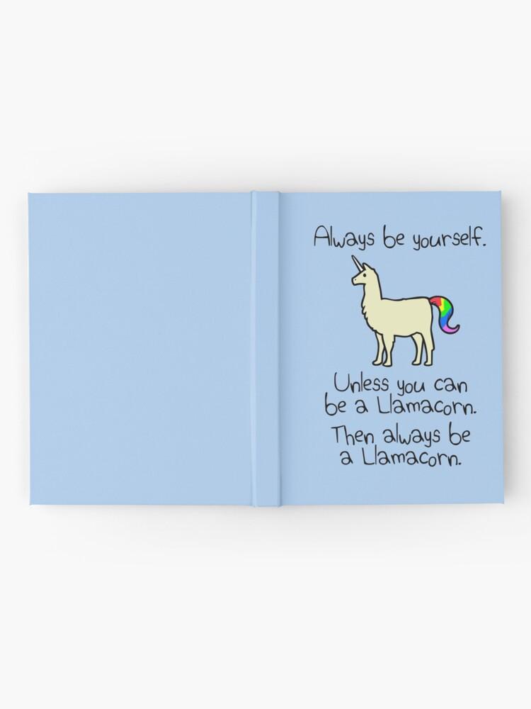 Alternative Ansicht von Sei immer du selbst, es sei denn du kannst ein Llamacorn sein Notizbuch