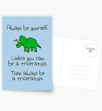 Always Be Yourself, Unless You Can Be A Triceratops Postcards