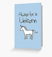 Always Be A Unicorn Greeting Card