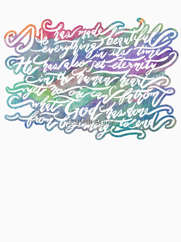 He Has Made Everything Beautiful- Ecclesiastes 3:11 by joyfultaylor