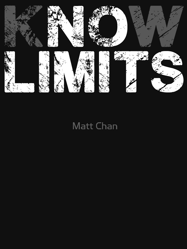 Know No Limits (white print) by mchanfitness