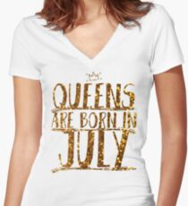 Queens Legends are born in july  Women's Fitted V-Neck T-Shirt