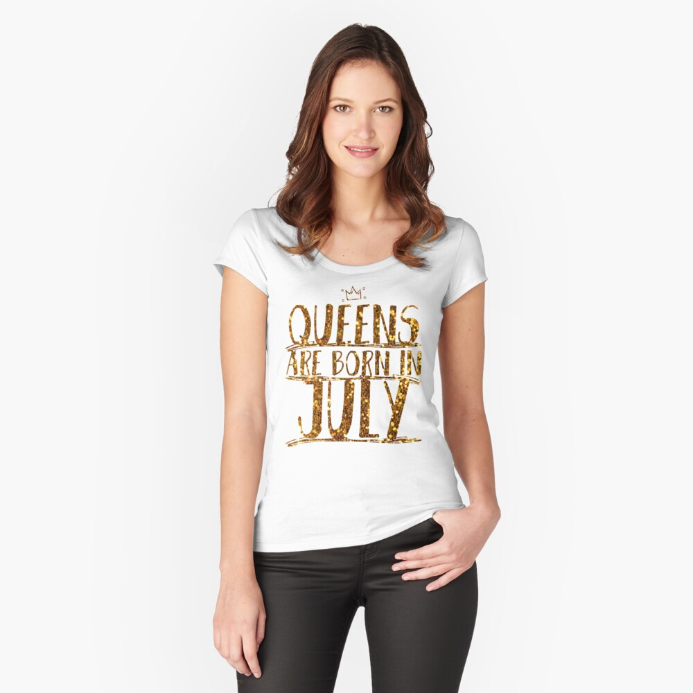Queens Legends are born in july  Women's Fitted Scoop T-Shirt Front