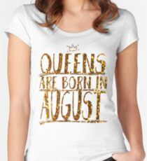 Queens Legends are born in august  Women's Fitted Scoop T-Shirt
