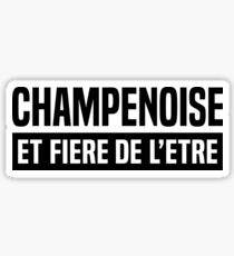 Champenoise and proud of it Sticker