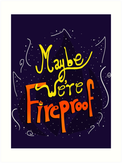f64b08965bd9 Maybe We re Fireproof