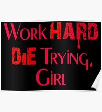 Work Hard or Die Trying, Girl Poster