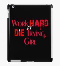 Work Hard or Die Trying, Girl iPad Case/Skin
